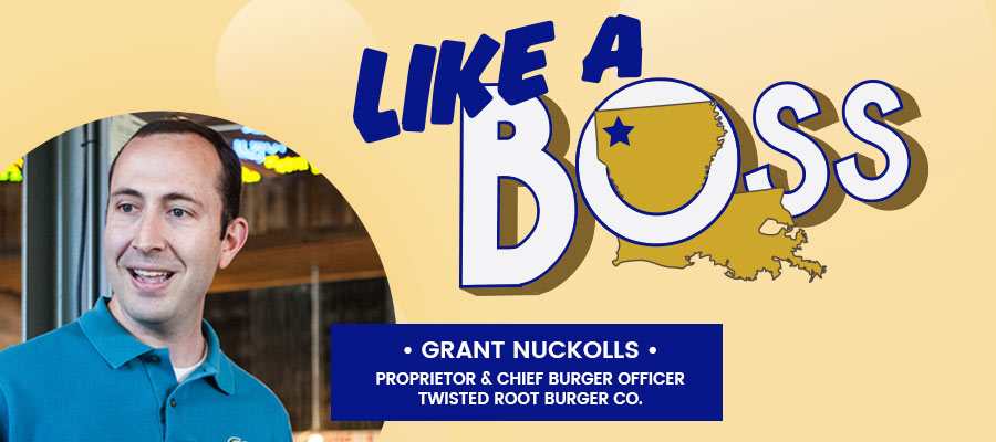Like A Boss: Grant Nuckolls, Twisted Root Burger Company