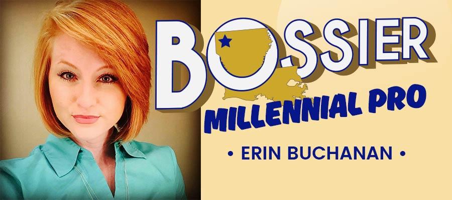 Bossier Millennial Pro - Erin Buchanan