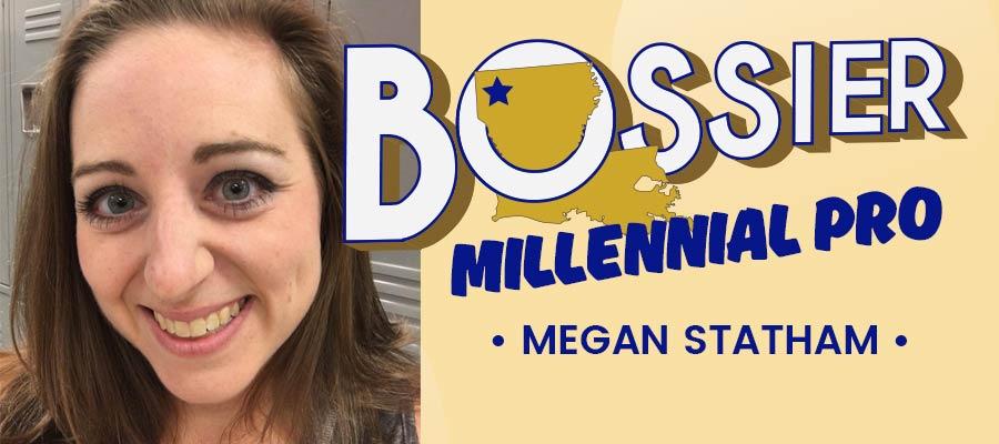Bossier Milennial Pro Megan Statham